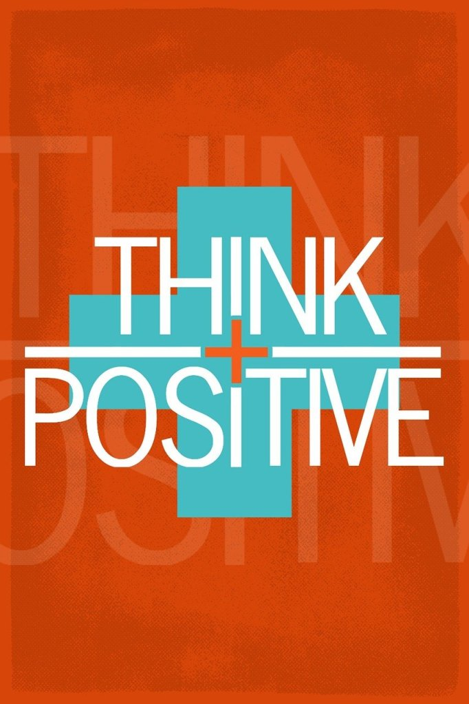 Quote which reads think positive